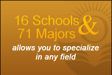 16 Schools & 71 Majors